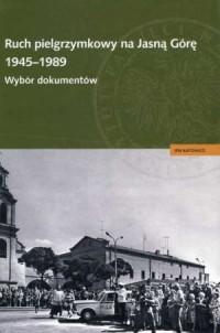 Ruch pielgrzymkowy na Jasną Górę - okładka książki