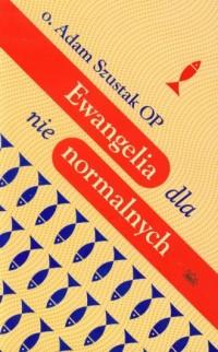 Ewangelia dla nienormalnych - okładka książki