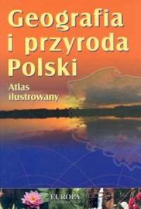 Geografia i przyroda Polski. Atlas ilustrowany - okładka książki