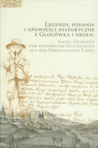 Legendy, podania i opowieści historyczne z Głogówka i okolic - okładka książki