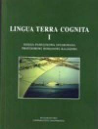 Lingua Terra Cognita I. Księga pamiątkowa ofiarowana profesorowi Romanowi Kaliszowi - okładka książki