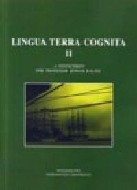 Lingua Terra Cognita II. A festschrift for professor Roman Kalisz - okładka książki