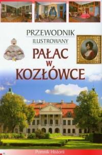 Pałac w Kozłówce. Przewodnik ilustrowany (wersja pol.) - okładka książki