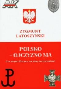 Polsko, Ojczyzno ma - okładka książki