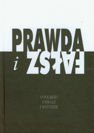 Prawda i fałsz. O polskiej chwale - okładka książki