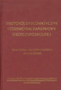 Protokół dyplomatyczny i ceremoniał - okładka książki