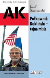 Pułkownik Kukliński - tajna misja. - okładka książki