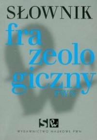 Słownik frazeologiczny PWN (+ CD) - okładka książki