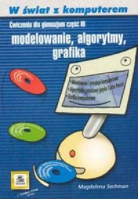 W świat z komputerem cz. 3. Modelowanie - okładka książki