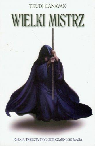 Wielki Mistrz. Księga Trzecia Trylogii - okładka książki