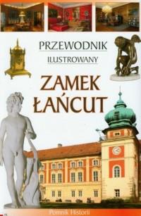 Zamek Łańcut. Przewodnik ilustrowany (wersja pol.) - okładka książki