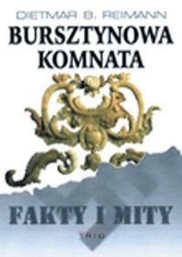 Bursztynowa Komnata. Fakty i mity - okładka książki