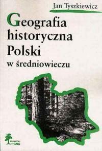 Geografia historyczna Polski w - okładka książki