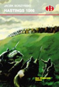 Hastings 1066 - Jacek Soszyński - okładka książki