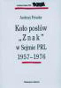 Koło posłów ZNAK w Sejmie PRL 1957-1976 - okładka książki
