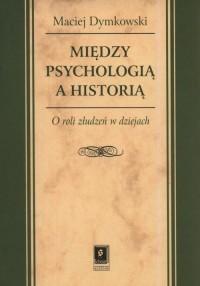 Między psychologią a historią. - okładka książki