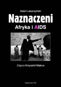Naznaczeni. Afryka i AIDS - okładka książki