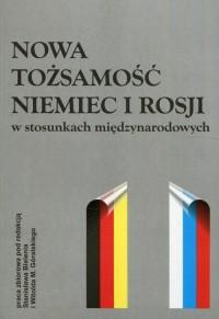Nowa tożsamość Niemiec i Rosji - okładka książki