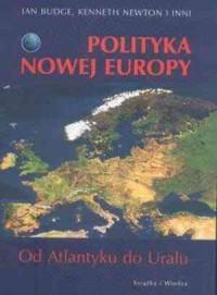 Polityka nowej Europy. Od Atlantyku do Uralu - okładka książki