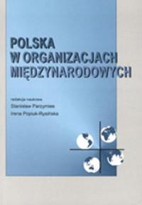 Polska w organizacjach międzynarodowych - okładka książki