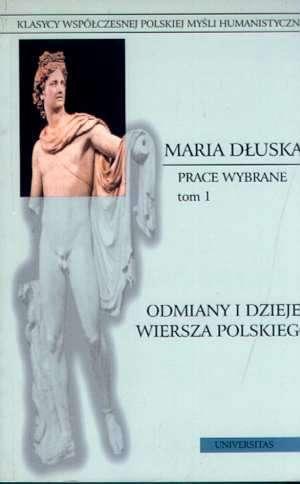 Prace Wybrane Tom 1 Odmiany I Dzieje Wiersza Polskiego Seria Klasycy Współczesnej Polskiej Myśli Humanistycznej