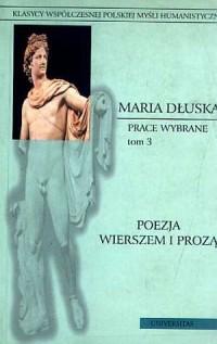 Prace wybrane. Tom 3. Poezja wierszem i prozą. Seria: Klasycy współczesnej polskiej myśli humanistycznej - okładka książki