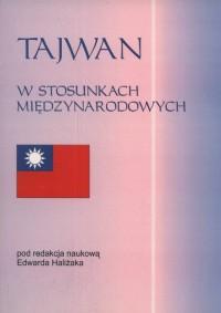 Tajwan w stosunkach międzynarodowych - okładka książki