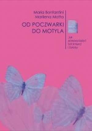 Od poczwarki do motyla. Jak przezwyciężyć - okładka książki