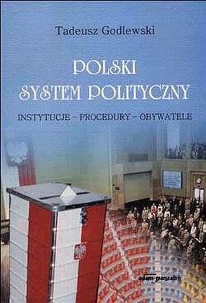 Polski system polityczny. Instytucje-procedury-obywatele - okładka książki