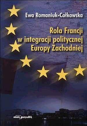 Rola Francji w integracji politycznej - okładka książki