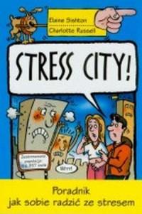 Stress city! Poradnik jak sobie radzić ze stresem - okładka książki