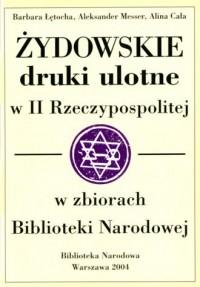 Żydowskie druki ulotne w II Rzeczypospolitej w zbiorach Biblioteki Narodowej. Tom I - okładka książki