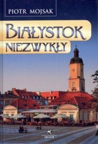 Białystok niezwykły - okładka książki