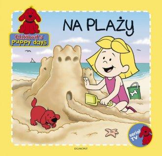 Clifford s puppy days. Na plaży - okładka książki