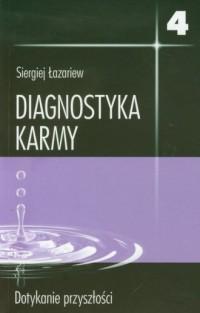 Diagnostyka karmy 4. Dotykanie przyszłości - okładka książki