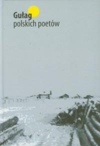 Gułag polskich poetów - okładka książki