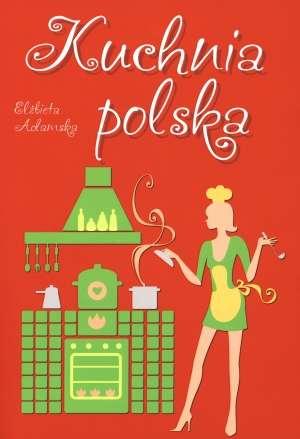 Kuchnia Polska Elzbieta Adamska 9788377089347 Ksiegarnia