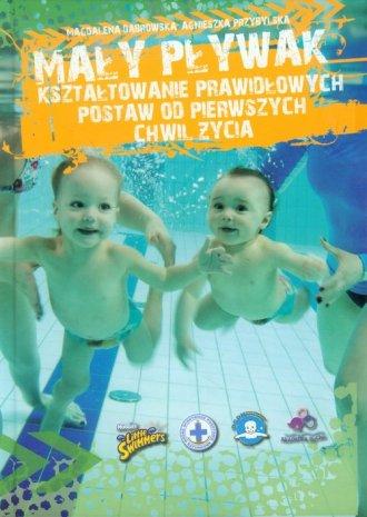 Mały pływak. Kształtowanie prawidłowych - okładka książki