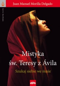 Mistyka św. Teresy z Avila. Szukaj - okładka książki
