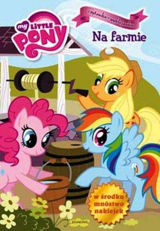 My little Pony. Na farmie. Czytanka - okładka książki