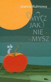 Mysz jak nie mysz / Mila - okładka książki