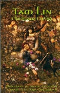 Tam Lin i Królowa Elfów. Legendy i opowieści z Wysp Brytyjskich - okładka książki