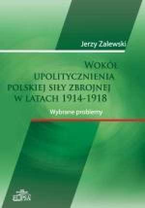 Wokół upolitycznienia polskiej - okładka książki