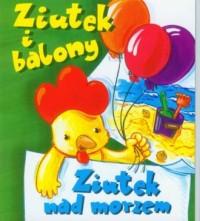 Ziutek i balony. Ziutek nad morzem - okładka książki