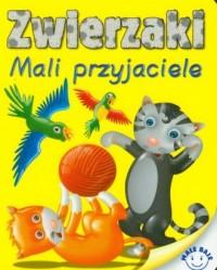 Zwierzaki Mali przyjaciel - okładka książki