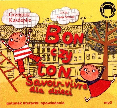 Bon czy ton. Savoir-vivre dla dzieci - okładka książki