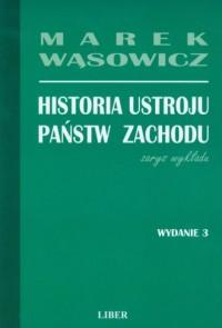 Historia ustroju państw Zachodu. Zarys wykładu - okładka książki