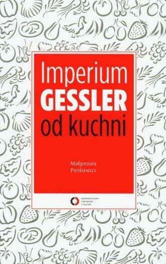 Imperium Gessler od kuchni - okładka książki