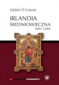Irlandia średniowieczna (400-1200) - okładka książki