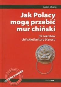 Jak Polacy mogą przebić Mur Chiński - okładka książki